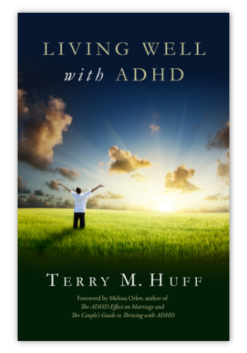 Living Well with ADHD by Terry M. Huff
